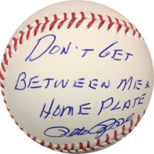 "Pete Rose Autographed Baseball ""Don't Get Between Me And Steroids"" OMLB Pete Rose Authentication"